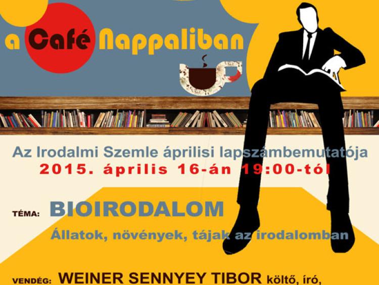BIOIRODALOM: áprilisi Irodalmi Szemle-est a Nappaliban