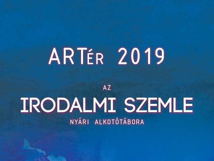 ARTér 2019 — Az Irodalmi Szemle nyári alkotótábora (program, meghívó)
