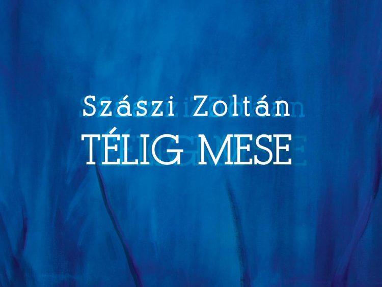 Szászi Zoltán: Télig mese (könyvajánló)