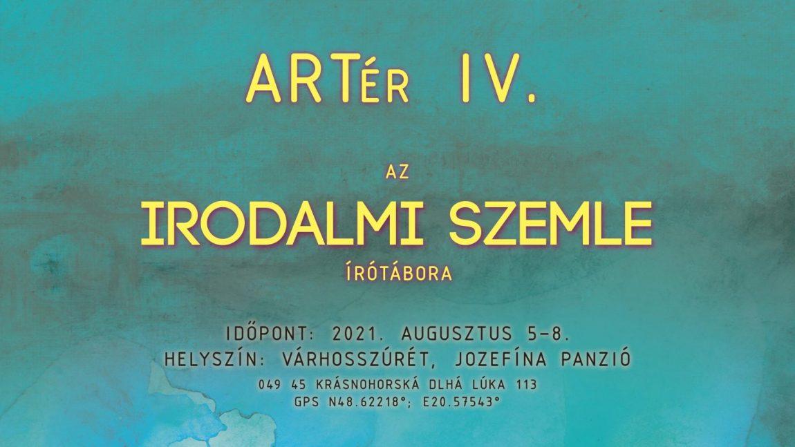 ARTér IV. — Az Irodalmi Szemle írótábora Várhosszúréten